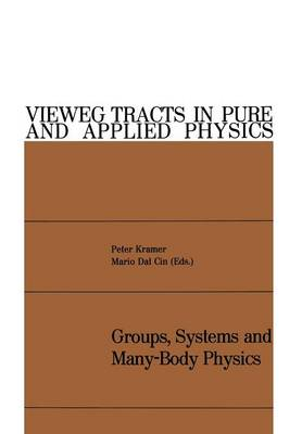Groups, Systems and Many-Body Physics - Vieweg Tracts in Pure & Applied Physics 4 (Paperback)