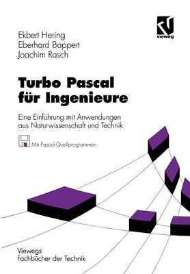 Turbo Pascal Fur Ingenieure: Eine Einfuhrung Mit Anwendungen Aus Naturwissenschaft Und Technik - Viewegs Fachbucher Der Technik (Mixed media product)