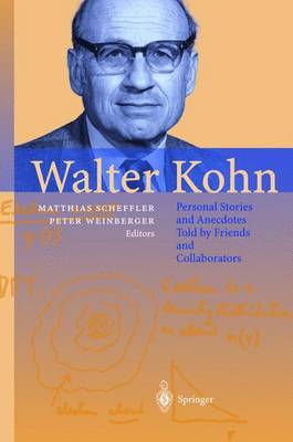 Walter Kohn: Personal Stories and Anecdotes Told by Friends and Collaborators (Hardback)