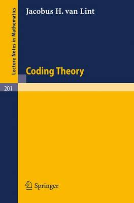 Coding Theory - Lecture Notes in Mathematics No. 201 (Paperback)