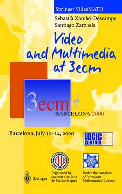 Video and Multimedia at 3ecm: Barcelona, July 10-14, 2000 - Springer VideoMATH (DVD)