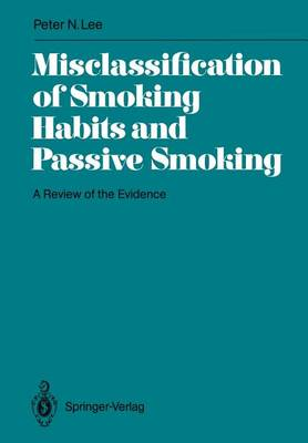 Misclassification of Smoking Habits and Passive Smoking: A Review of the Evidence - International Archives of Occupational and Environmental Health. Supplement (Paperback)