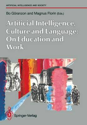 Artifical Intelligence, Culture and Language : On Education and Work: Conference on Culture, Language and Artificial Intelligence : Papers - Human-Centred Systems (Paperback)