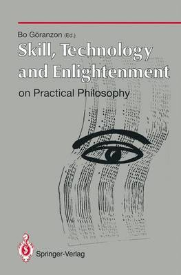 Skill, Technology and Enlightenment: On Practical Philosophy - Human-Centred Systems (Paperback)