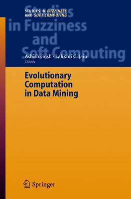 Evolutionary Computation in Data Mining - Studies in Fuzziness and Soft Computing V.163 (Hardback)