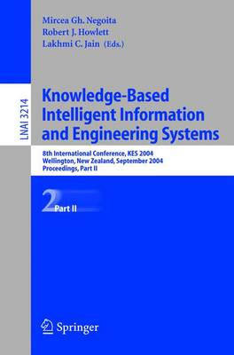 Knowledge-Based Intelligent Information and Engineering Systems: Part II: 8th International Conference, Kes 2004, Wellington, New Zealand, September 20-25, 2004, Proceedings, - Lecture Notes in Computer Science / Lecture Notes in Artificial Intelligence v.3214 (Paperback)