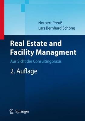 Real Estate Und Facility Management: Aus Sicht Der Consultingpraxis (Book)