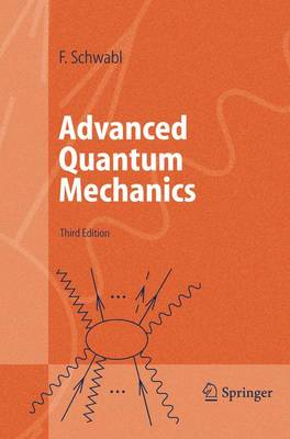 Advanced Quantum Mechanics - Advanced Texts in Physics (Hardback)