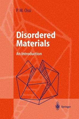 Disordered Materials: An Introduction - Advanced Texts in Physics (Hardback)