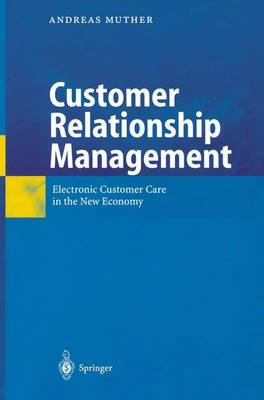 Customer Relationship Management: Electronic Customer Care in the New Economy (Hardback)