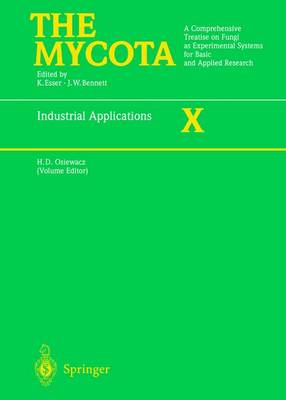 Industrial Applications: A Comprehensive Treatise on Fungi as Experimental Systems for Basic and Applied Research - The Mycota v. 10 (Hardback)