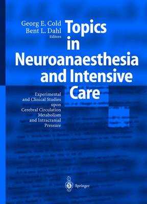 Topics in Neuroanaesthesia and Intensive Care: Experimental and Clinical Studies Upon Cerebral Circulation, Metabolism and Intracranial Pressure (Hardback)