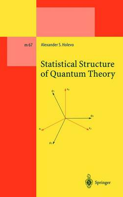 Statistical Structure of Quantum Theory - Lecture Notes in Physics Monographs (Closed) v. 67 (Hardback)