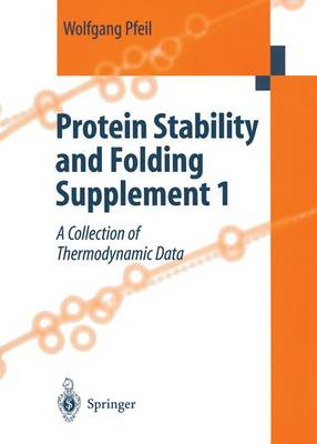 Protein Stability and Folding: Supplement No. 1: A Collection of Thermodynamic Data (Hardback)