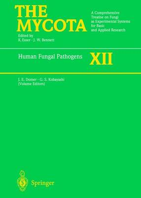 Human Fungal Pathogens: A Comprehensive Treatise on Fungi as Experimental Systems for Basic and Applied Research - The Mycota v.12 (Hardback)
