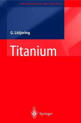 Titanium - Engineering Materials and Processes (Hardback)