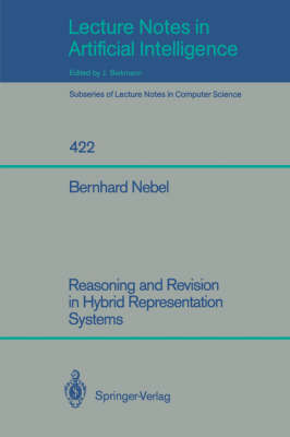 Reasoning and Revision in Hybrid Representation Systems - Lecture Notes in Computer Science / Lecture Notes in Artificial Intelligence v. 422 (Paperback)