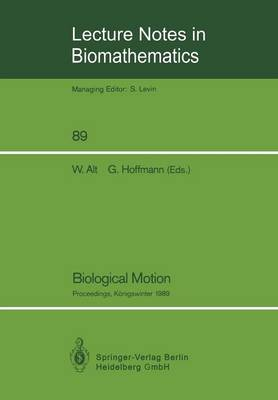 Biological Motion: Proceedings of a Workshop Held in Konigswinter, Germany, March 16-19, 1989 - Lecture Notes in Biomathematics 89 (Paperback)