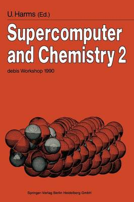 Supercomputer and Chemistry 2 1991: Debis Workshop 1990 Ottobrunn, November 19-20, 1990 (Paperback)