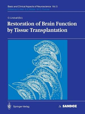 Restoration of Brain Function by Tissue Transplantation - Basic and Clinical Aspects of Neuroscience v. 5 (Paperback)