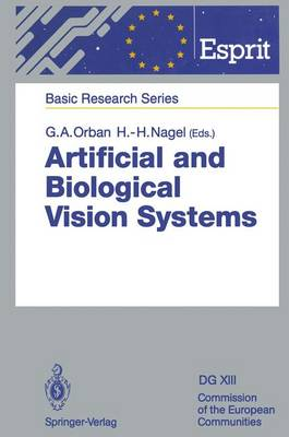 Artificial and Biological Vision Systems - ESPRIT Basic Research Series (Hardback)