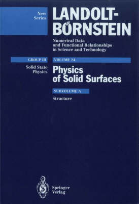 Structures: Subvol. a - Landolt-Bornstein: Numerical Data and Functional Relationships in Science and Technology - New Series / Condensed Matter 24a (Hardback)