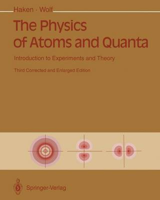 The Physics of Atoms and Quanta: Introduction to Experiments and Theory (Paperback)