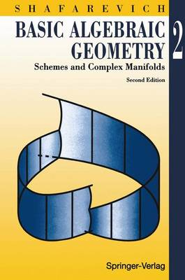 Basic Algebraic Geometry: v. 2: Schemes and Complex Manifolds (Paperback)