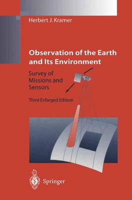 Observation of the Earth and Its Environment: Survey of Missions and Sensors (Hardback)