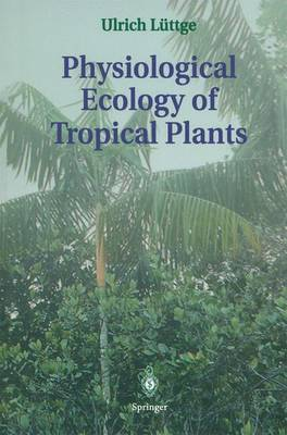 Physiological Ecology of Tropical Plants (Hardback)