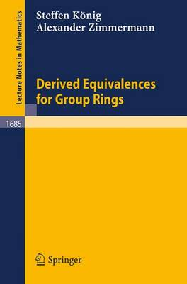 Derived Equivalences for Group Rings - Lecture Notes in Mathematics Vol 1685 (Paperback)