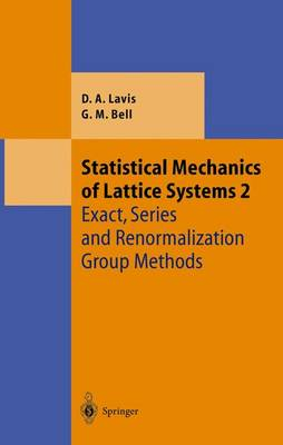 Statistical Mechanics of Lattice Systems: Exact, Series and Renormalization Group Methods Volume 2 - Theoretical and Mathematical Physics (Hardback)