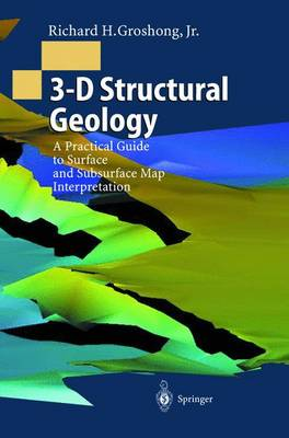 3D Structural Geology: A Practical Guide to Surface and Subsurface Map Interpretation (Hardback)