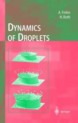Dynamics of Droplets - Experimental Fluid Mechanics (Hardback)