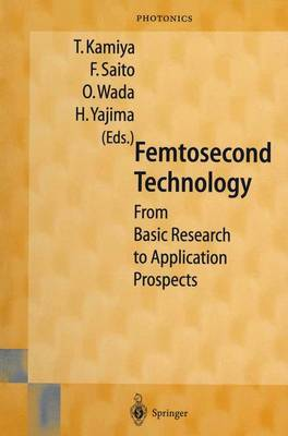 Femtosecond Technology: From Basic Research to Application Prospects - Springer Series in Photonics (Closed) v. 2 (Hardback)