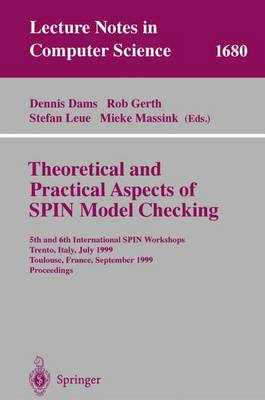 Theoretical and Practical Aspects of Spin Model Checking: 5th and 6th International SPIN Workshops, Trento, Italy, July 5, 1999, Toulouse, France, September 21 and 24, 1999, Proceedings - Lecture Notes in Computer Science v. 1680 (Paperback)