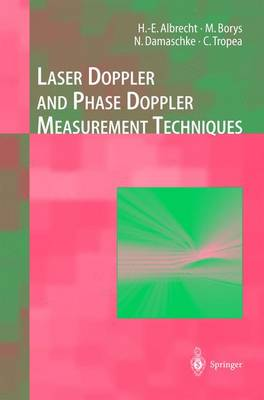 Laser Doppler and Phase Doppler Measurement Techniques - Experimental Fluid Mechanics (Hardback)