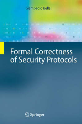 Formal Correctness of Security Protocols - Information Security and Cryptography (Hardback)