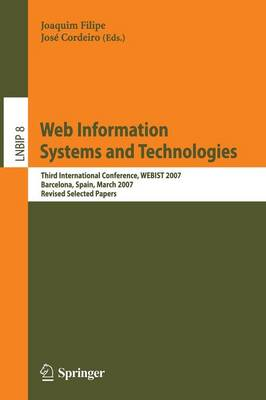 Web Information Systems and Technologies: Revised Selected Papers - Lecture Notes in Business Information Processing No. 8 (Paperback)