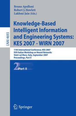 Knowledge-Based Intelligent Information and Engineering Systems: 11th International Conference, Kes 2007, Vietri Sul Mare, Italy, September 12-14, 2007, Proceedings, Part II - Lecture Notes in Computer Science v. 4693 (Paperback)