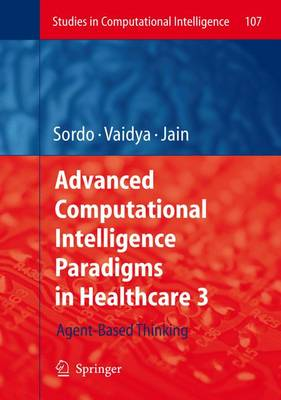 Advanced Computational Intelligence Paradigms in Healthcare: No. 3 - Studies in Computational Intelligence No. 107 (Hardback)