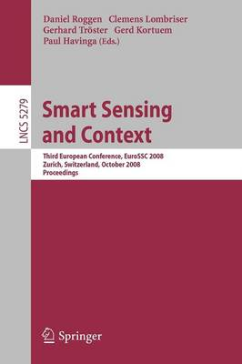 Smart Sensing and Context - Lecture Notes in Computer Science / Computer Communication Networks and Telecommunications No. 5279 (Paperback)