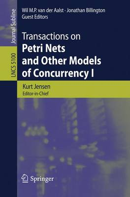 Transactions on Petri Nets and Other Models of Concurrency: Pt. 1 - Lecture Notes in Computer Science/Transactions on Petri Nets and Other Models of Concurrency No. 5100 (Paperback)