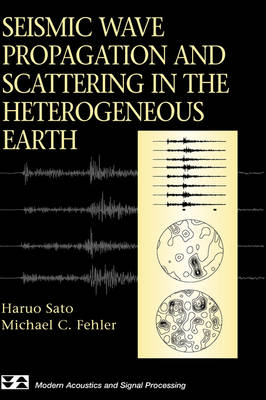 Seismic Wave Propagation and Scattering in the Heterogenous Earth - Modern Acoustics and Signal Processing (Hardback)