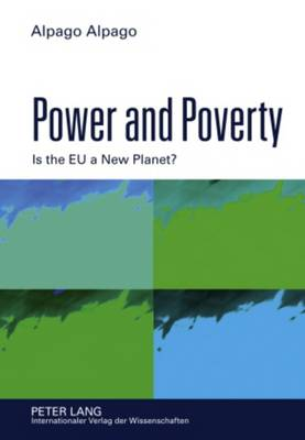 Power and Poverty: Is the EU a New Planet? (Hardback)