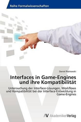 Interfaces in Game-Engines Und Ihre Kompatibilitat (Paperback)