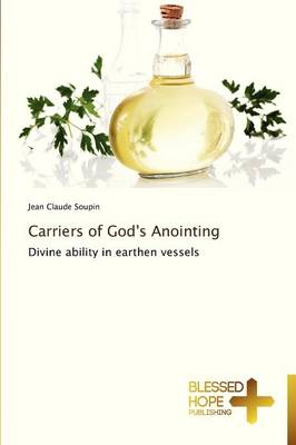 Carriers of God's Anointing (Paperback)