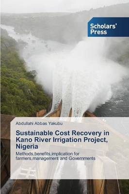 Sustainable Cost Recovery in Kano River Irrigation Project, Nigeria (Paperback)