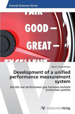 Development of a Unified Performance Measurement System (Paperback)