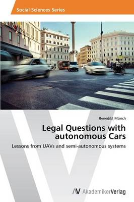 Legal Questions with Autonomous Cars (Paperback)